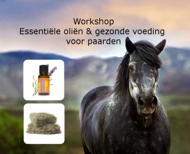 Workshop: Voeding en essentiële oliën voor paarden